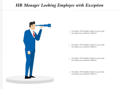 HR Manager Looking Employee With Exception Ppt PowerPoint Presentation Gallery Demonstration PDF
