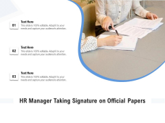 HR Manager Taking Signature On Official Papers Ppt PowerPoint Presentation Gallery Master Slide PDF