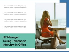 HR Manager Taking Telephonic Interview In Office Ppt PowerPoint Presentation Portfolio Slides PDF