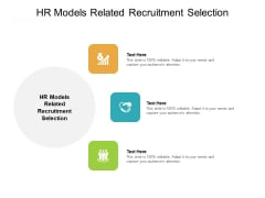 HR Models Related Recruitment Selection Ppt PowerPoint Presentation Portfolio Slides Cpb Pdf