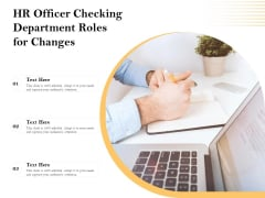 HR Officer Checking Department Roles For Changes Ppt PowerPoint Presentation Outline Background Images PDF