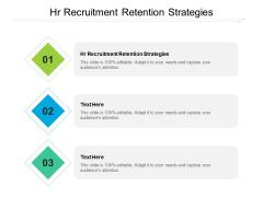 HR Recruitment Retention Strategies Ppt PowerPoint Presentation Show Graphics Tutorials Cpb Pdf
