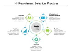 HR Recruitment Selection Practices Ppt PowerPoint Presentation Pictures Maker Cpb Pdf