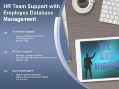 HR Team Support With Employee Database Management Ppt PowerPoint Presentation Slides Summary