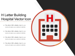 H Letter Building Hospital Vector Icon Ppt PowerPoint Presentation Inspiration Elements PDF