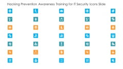 Hacking Prevention Awareness Training For IT Security Icons Slide Hacking Prevention Awareness Training For IT Security Information PDF