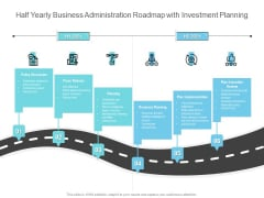 Half Yearly Business Administration Roadmap With Investment Planning Summary