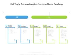Half Yearly Business Analytics Employee Career Roadmap Topics