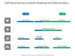 Half Yearly Business Analytics Roadmap With Data Analytics Icons