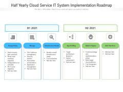 Half Yearly Cloud Service IT System Implementation Roadmap Mockup