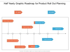 Half Yearly Graphic Roadmap For Product Roll Out Planning Portrait