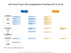 Half Yearly Project Plan Amalgamation Roadmap With To Do List Slides