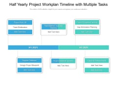 Half Yearly Project Workplan Timeline With Multiple Tasks Slides