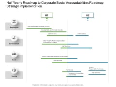 Half Yearly Roadmap To Corporate Social Accountabilities Roadmap Strategy Implementation Microsoft