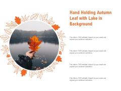 Hand Holding Autumn Leaf With Lake In Background Ppt PowerPoint Presentation Portfolio Ideas