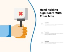 Hand Holding Sign Board With Cross Icon Ppt PowerPoint Presentation Ideas Format Ideas PDF
