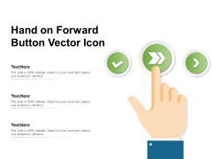 Hand On Forward Button Vector Icon Ppt PowerPoint Presentation Picture