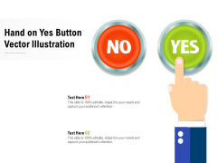 Hand On Yes Button Vector Illustration Ppt PowerPoint Presentation Ideas Rules