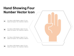Hand Showing Four Number Vector Icon Ppt Powerpoint Presentation Gallery Design Templates