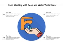 Hand Washing With Soap And Water Vector Icon Ppt PowerPoint Presentation Gallery Graphic Tips PDF