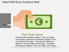 Hand With Euro Currency Note Powerpoint Templates
