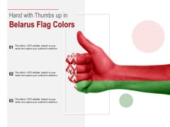 Hand With Thumbs Up In Belarus Flag Colors Ppt PowerPoint Presentation Pictures Slide Portrait