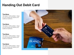 Handing Out Debit Card Ppt PowerPoint Presentation Rules