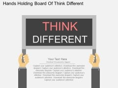 Hands Holding Board Of Think Different Powerpoint Templates