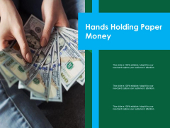 Hands Holding Paper Money Ppt PowerPoint Presentation File Summary PDF