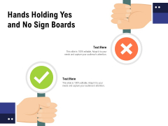 Hands Holding Yes And No Sign Boards Ppt PowerPoint Presentation Icon Graphics