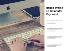 Hands Typing On Computer Keyboard Ppt PowerPoint Presentation Ideas Samples