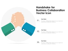 Handshake For Business Collaboration Vector Icon Ppt PowerPoint Presentation Gallery Graphics Template PDF