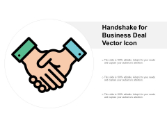 Handshake For Business Deal Vector Icon Ppt PowerPoint Presentation Summary Graphics Pictures
