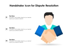 Handshake Icon For Dispute Resolution Ppt PowerPoint Presentation File Graphic Tips PDF