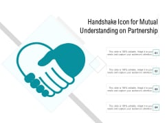 Handshake Icon For Mutual Understanding On Partnership Ppt PowerPoint Presentation Inspiration Background Designs PDF