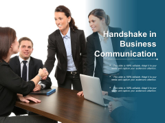 Handshake In Business Communication Ppt PowerPoint Presentation Pictures Demonstration