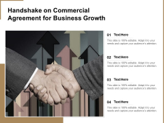 Handshake On Commercial Agreement For Business Growth Ppt PowerPoint Presentation Gallery Example Topics PDF