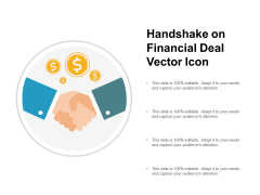Handshake On Financial Deal Vector Icon Ppt PowerPoint Presentation Infographics Samples