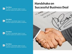 Handshake On Successful Business Deal Ppt PowerPoint Presentation Layouts Topics
