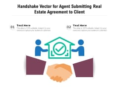Handshake Vector For Agent Submitting Real Estate Agreement To Client Ppt PowerPoint Presentation Gallery Styles PDF
