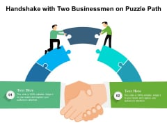 Handshake With Two Businessmen On Puzzle Path Ppt PowerPoint Presentation Gallery Microsoft PDF