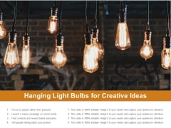Hanging Light Bulbs For Creative Ideas Ppt PowerPoint Presentation Portfolio Deck