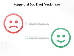 Happy And Sad Emoji Vector Icon Ppt PowerPoint Presentation Slides Graphics Design PDF
