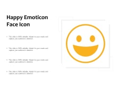 Happy Emoticon Face Icon Ppt PowerPoint Presentation Design Ideas