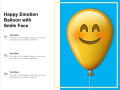 Happy Emotion Balloon With Smile Face Ppt PowerPoint Presentation Gallery Graphics Tutorials PDF