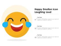 Happy Emotion Icon Laughing Loud Ppt PowerPoint Presentation Icon Portfolio PDF