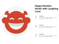Happy Emotion Vector With Laughing Loud Ppt PowerPoint Presentation File Summary PDF