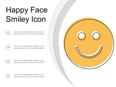 Happy Face Smiley Icon Ppt Powerpoint Presentation Summary Slides