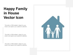 Happy Family In House Vector Icon Ppt PowerPoint Presentation Summary Images