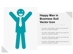Happy Man In Business Suit Vector Icon Ppt PowerPoint Presentation Infographics Templates